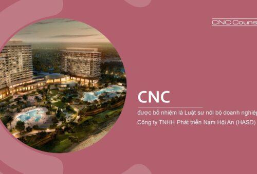 CNC Được Bổ Nhiệm Làm Luật Sư Nội Bộ Doanh Nghiệp Của Công ty TNHH Phát Triển Nam Hội An