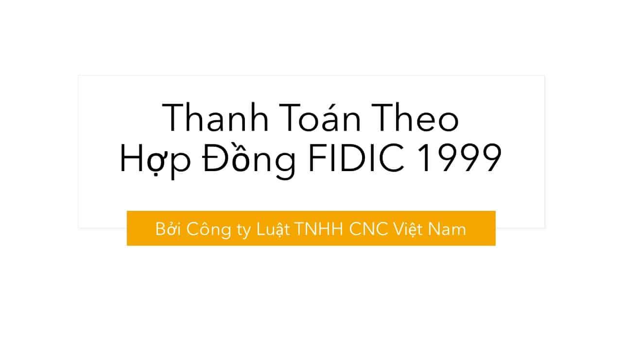 Thanh toán theo Hợp đồng FIDIC 1999