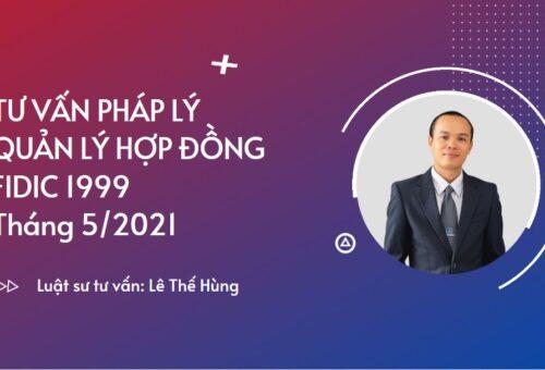 """TƯ VẤN PHÁP LÝ """"QUẢN LÝ HỢP ĐỒNG FIDIC 1999"""" T5/2021 – TP. HỒ CHÍ MINH"""